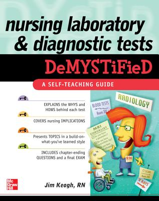 Nursing Laboratory and Diagnostic Tests Demystified By Keogh, James